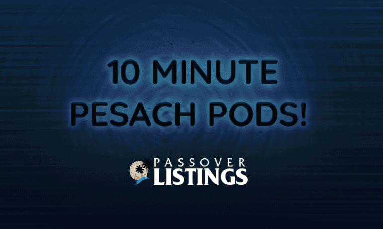 Pesach Pods – February 20, 2020 Episode